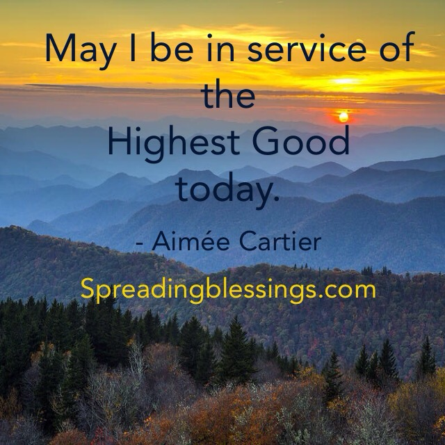 May I be in service of the Highest Good Aimee Cartier blog